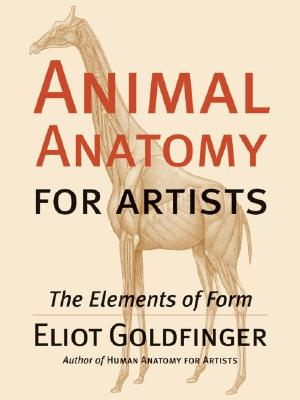 Animal Anatomy for Artists By Goldfinger, Eliot
